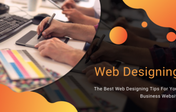 The Best Web Designing Tips For Your Business Website